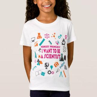 Vergessen Sie Prinzessin I Want To Be ein T-Shirt