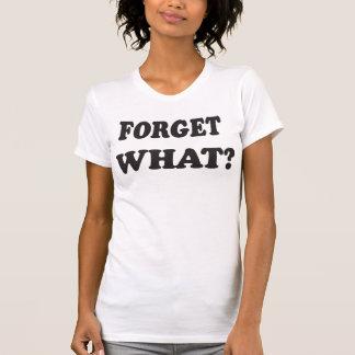 Vergessen Sie, was? (Gotische Schriften) Shirt
