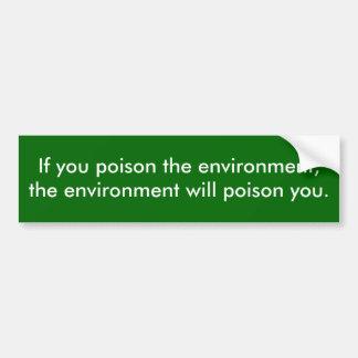 Vergiften Sie die Umwelt Autoaufkleber