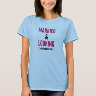 Verheiratet und (mit der Hilfe des Hubbys) T-Shirt