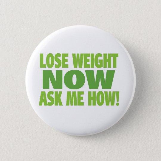 Verlieren Sie Gewicht jetzt Runder Button 5,1 Cm