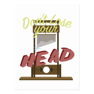 Verlieren Sie Ihren Kopf Postkarte