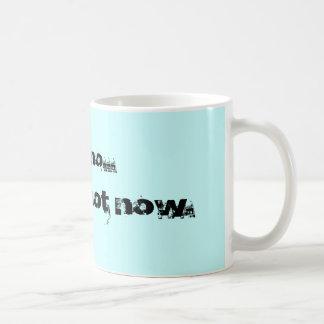 Vermutlich nicht jetzt., wohles kein… kaffeetasse