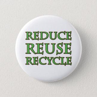 Verringern Sie Wiederverwendung recyceln Runder Button 5,7 Cm
