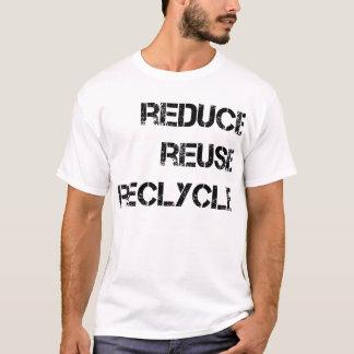 Verringern Sie Wiederverwendung Recyle T-Shirt