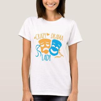 Verrückte DRAMA Dame T-Shirt
