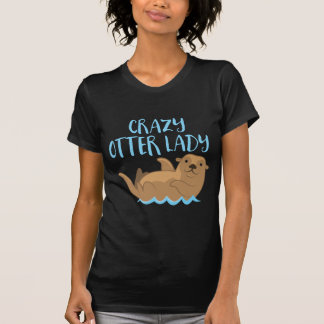verrückte Otterdame niedlich! T-Shirt