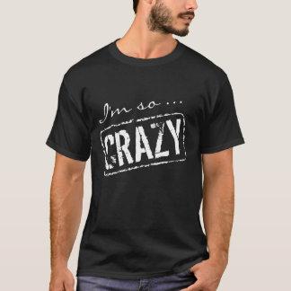 Verrückte T-Shirt Geschenkidee für Freunde und