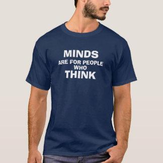 Verstand ist für Leute, die denken T-Shirt