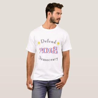 Verteidigen Sie Demokratie 2018 T-Shirt