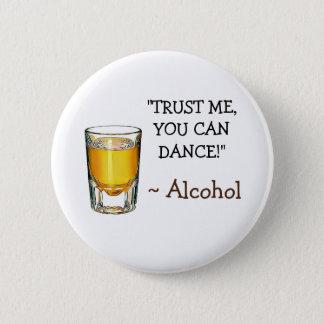 Vertrauen Sie, dass ich, den Sie tanzen können, Runder Button 5,7 Cm