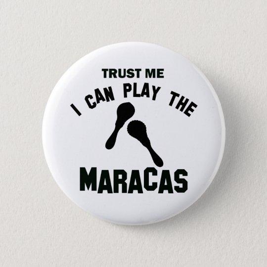 Vertrauen Sie, dass ich ich die maracas spielen Runder Button 5,1 Cm
