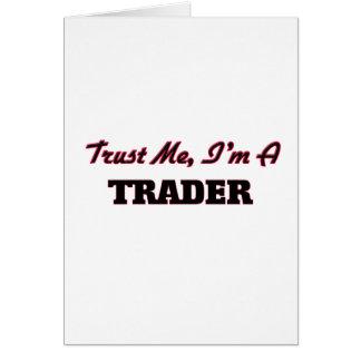 Vertrauen Sie, dass ich ich ein Händler bin Karte