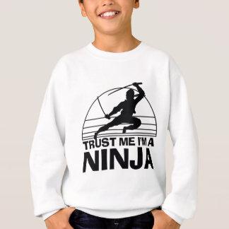 Vertrauen Sie, dass ich ich ein Ninja bin Sweatshirt