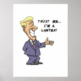 Vertrauen Sie, dass ich ich ein Rechtsanwalt bin Poster