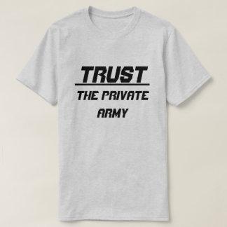 Vertrauen Sie der privaten Armee T-Shirt