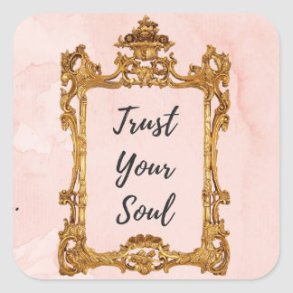 Vertrauen Sie Ihrem Soul Quadratischer Aufkleber