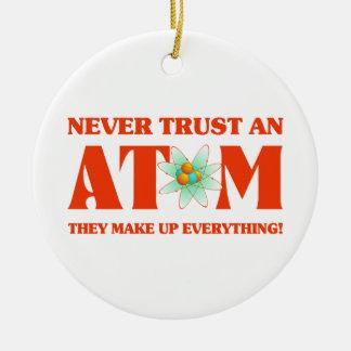 Vertrauen Sie nie einem Atom auf Atomorange Keramik Ornament