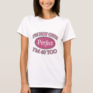 Vervollkommnen Sie 40 Jährige T-Shirt