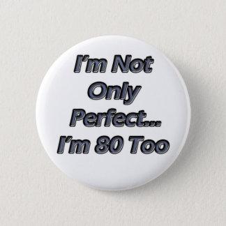 Vervollkommnen Sie 80 Jährige Runder Button 5,7 Cm