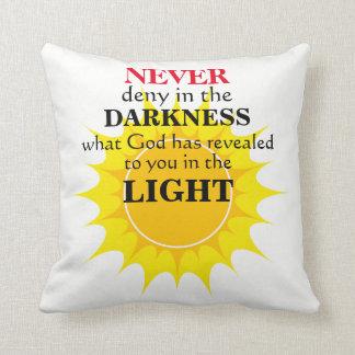 Verweigern Sie nie in der Dunkelheit Kissen