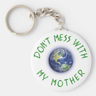 Verwirren Sie nicht mit meiner Mutter Erde Schlüsselanhänger