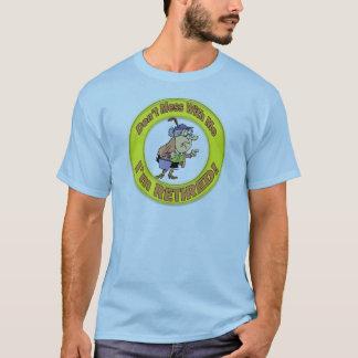 Verwirren Sie nicht mit mir Rentner T-Shirt
