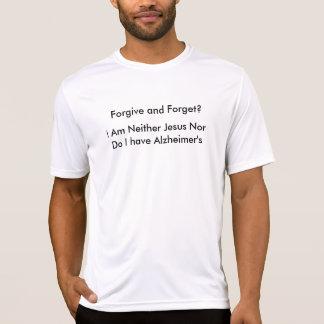 Verzeihen Sie und vergessen Sie T-Shirt