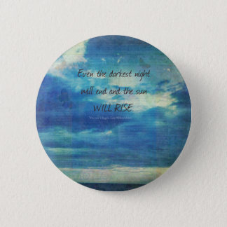 Victor Hugo, Les Miserables Zitat inspirierend Runder Button 5,1 Cm
