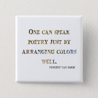 Vincent van Gogh-Zitat Quadratischer Button 5,1 Cm