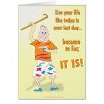 Vivent votre vie comme aujourd'hui est votre derni cartes de vœux