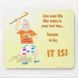 Vivent votre vie comme aujourd'hui est votre derni tapis de souris