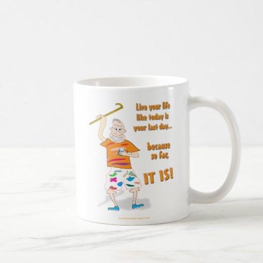 Vivent votre vie comme aujourd'hui est votre derni mugs à café