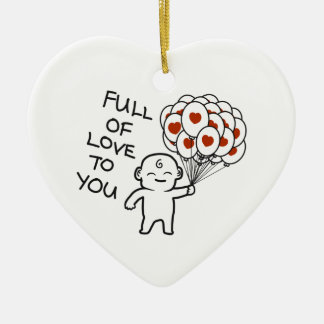 Voll von der Liebe zu Ihnen Keramik Ornament