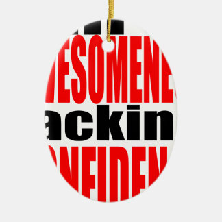 volles awesomeness, das Vertrauensrotmotivation Keramik Ornament