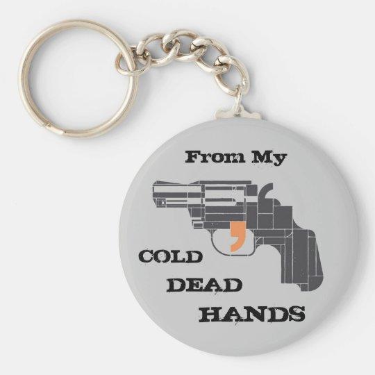 Von meinen kalten toten Händen Standard Runder Schlüsselanhänger