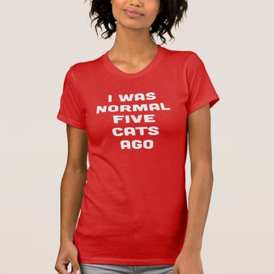 VOR ICH WAR NORMALEN FÜNF KATZEN T-Shirt