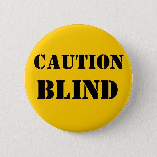 Vorsicht-blinder Haustier-Knopf Runder Button 5,1 Cm