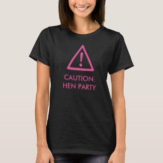 """""""Vorsicht - Henne-Party"""" Entwurfs-T - Shirt"""