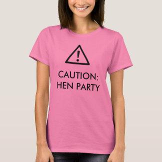 """""""Vorsicht: Henne-Party"""" Entwurfs-T - Shirt"""