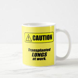 Vorsicht: Verpflanzte Lungen bei der Arbeit Kaffeetasse