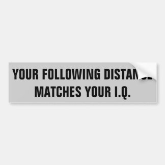 Votre distance suivante assortit votre Q.I. Autocollant De Voiture