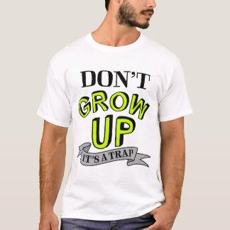 Wachsen Sie nicht, es ist eine Falle auf T-Shirt