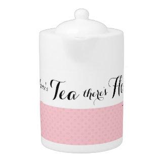 Während es Tee gibt, gibt es Hoffnung Teekanne