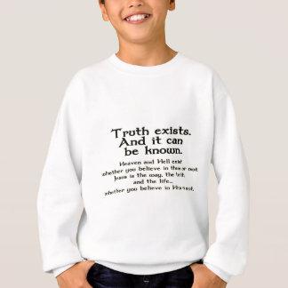 Wahrheit existiert und es kann bekannt sweatshirt