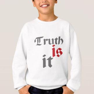 Wahrheit-Sein-Es (Weiß) Sweatshirt