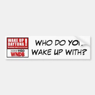 WakeUpDaytona ! Avec qui vous réveillez-vous ? Autocollant De Voiture