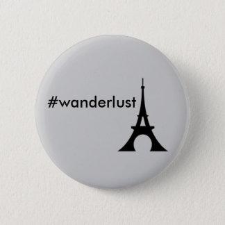 Wanderlust-Eiffelturmknopf Runder Button 5,1 Cm
