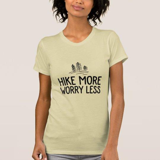 Wandern Sie mehr Sorge weniger Wanderer- und T-Shirt
