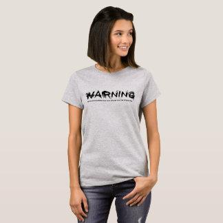 Warnen, sind Sie für Ihre Wörter verantwortlich T-Shirt